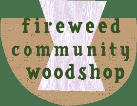 Fireweed Community Woodshop
