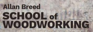 ALLAN BREED SCHOOL OF WOODWORKING