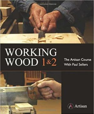 Working Wood 1 & 2 by Paul Sellers